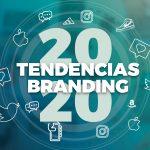 Tendencias de branding para el 2020